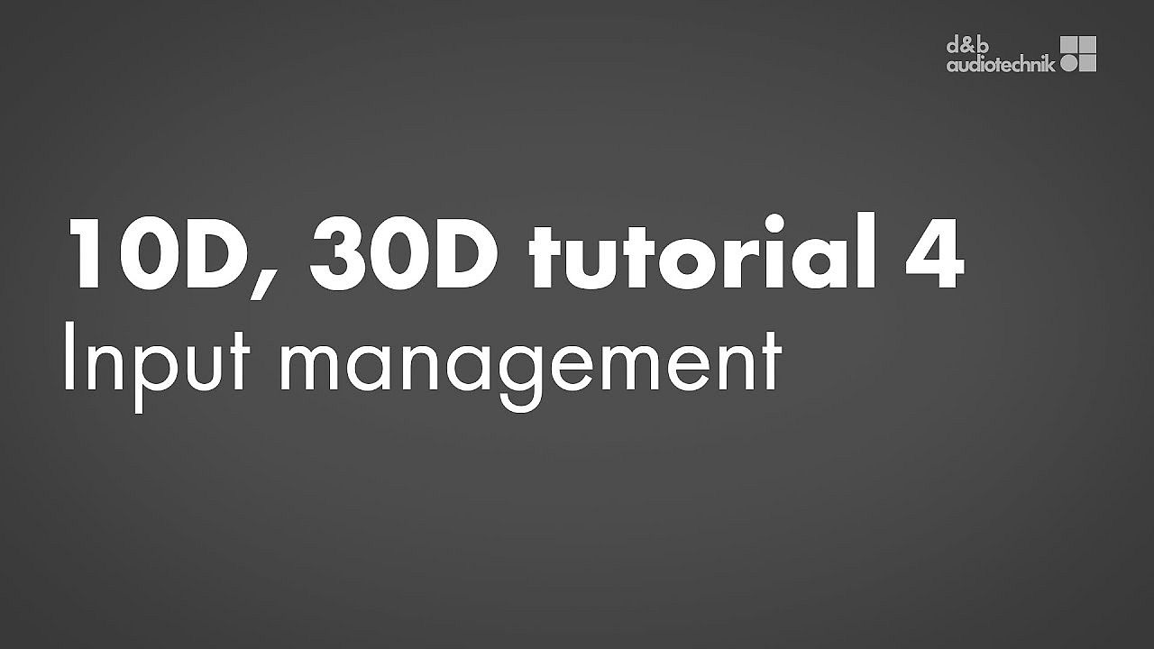10D, 30D amplifiers tutorial. 4. Input management