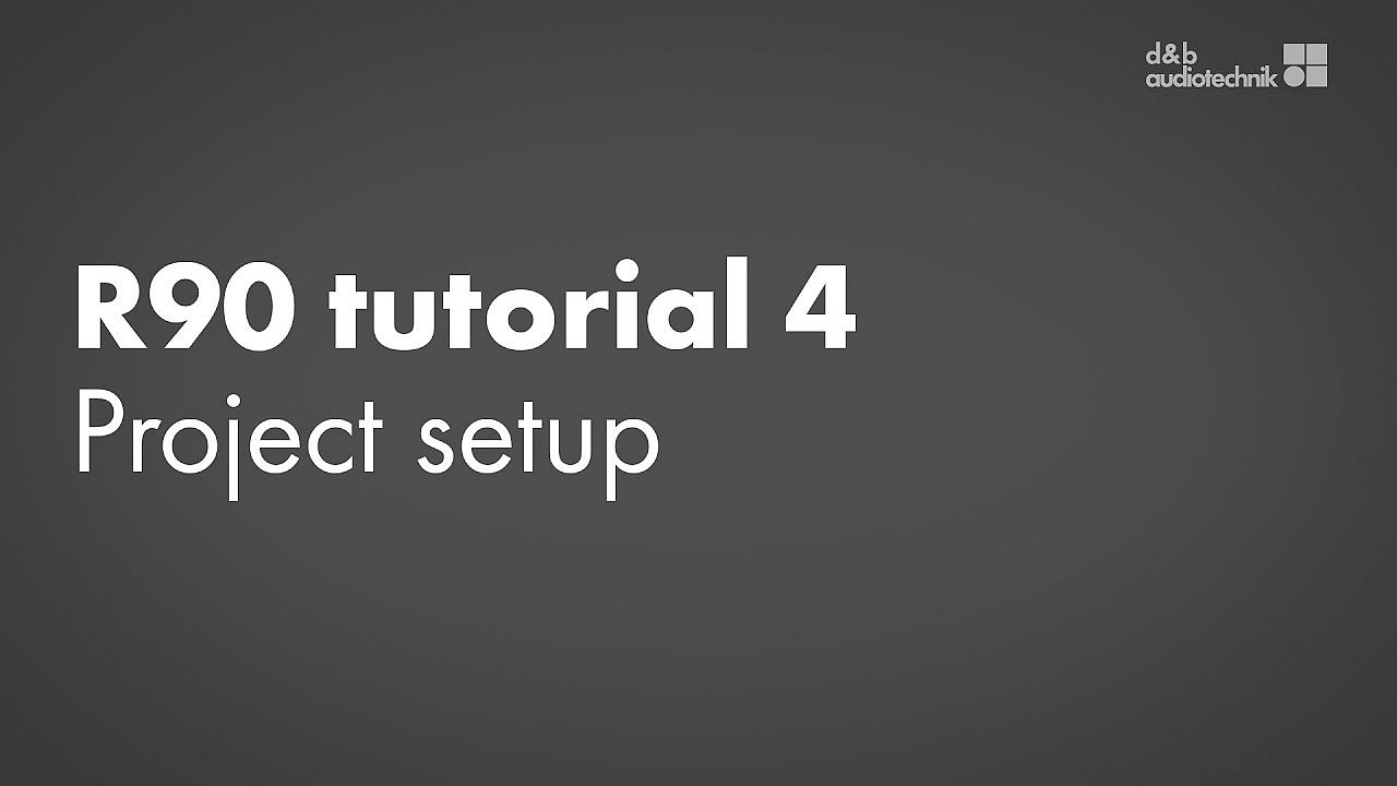 R90 tutorial. 4. Project setup
