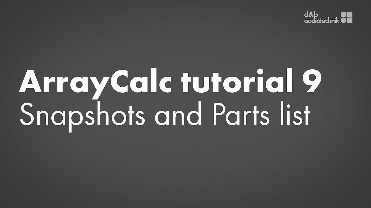 ArrayCalc tutorial. 9. Snapshots and Parts list