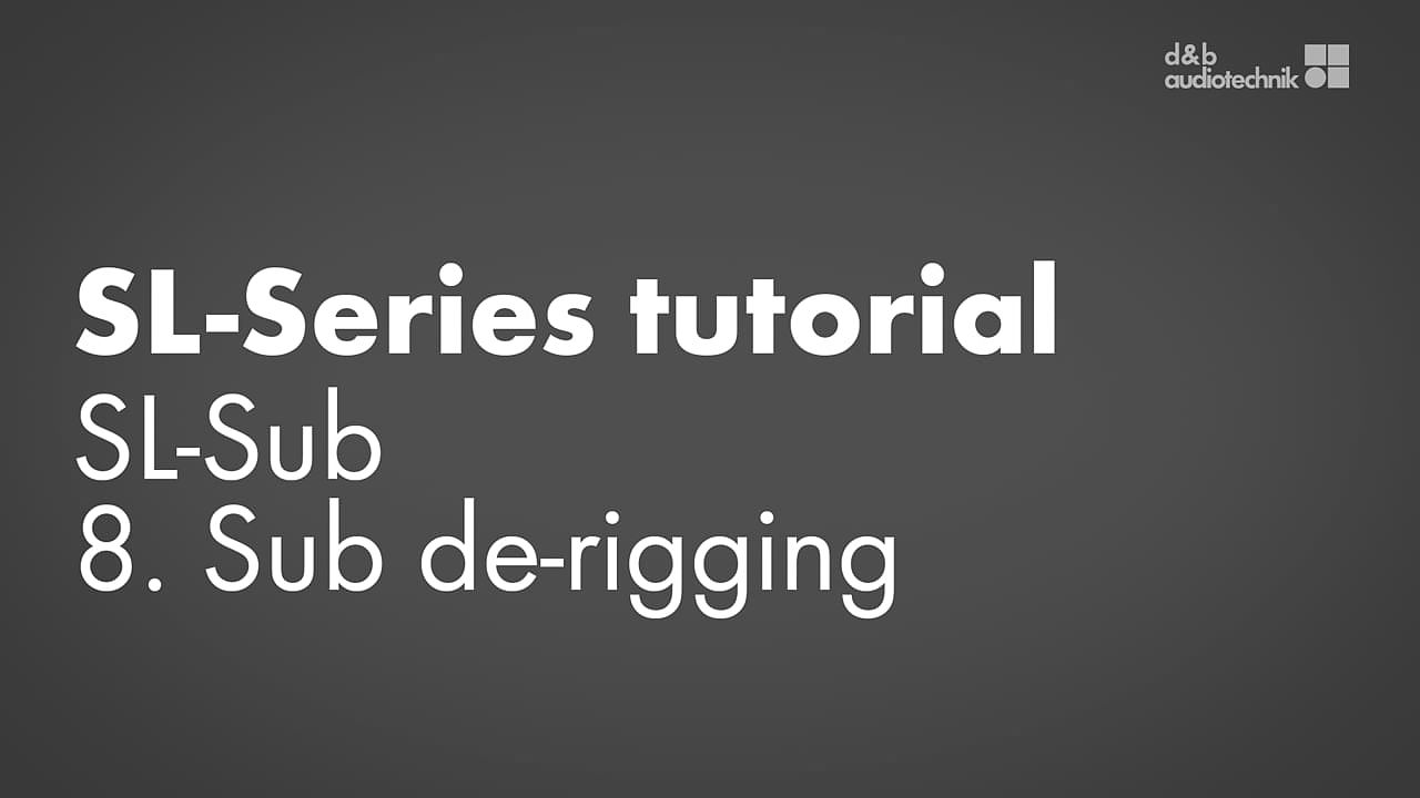 SL-Series tutorial. SL-Sub. 8. Sub de-rigging.