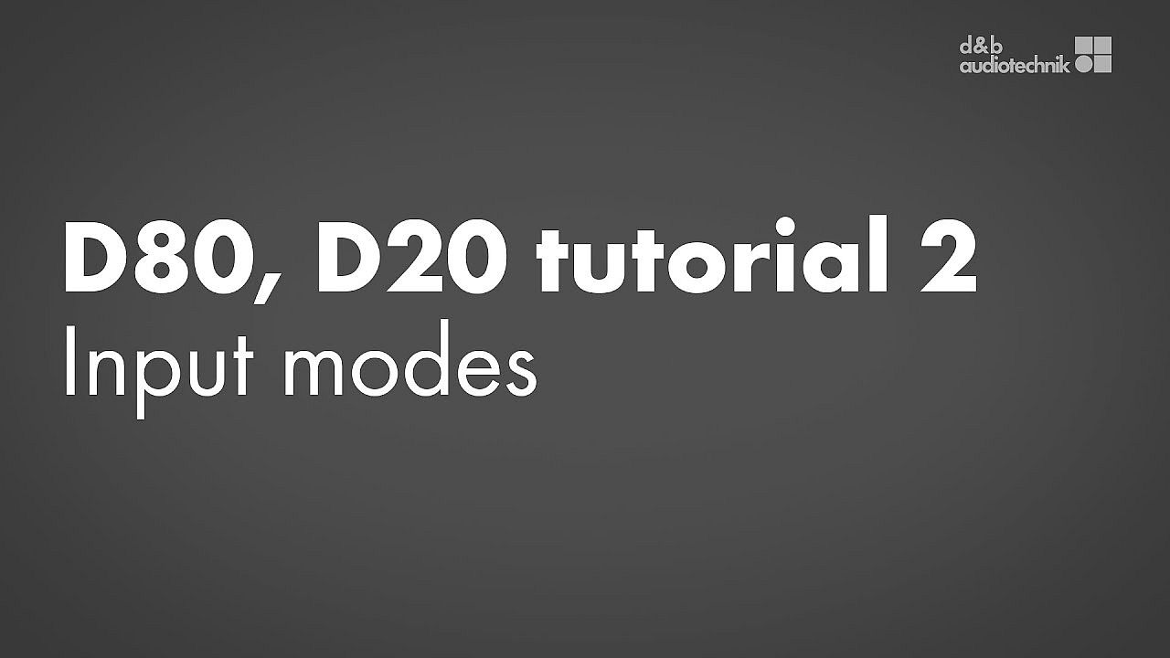 D80, D20 amplifiers tutorial. 2. Device setup: Input modes