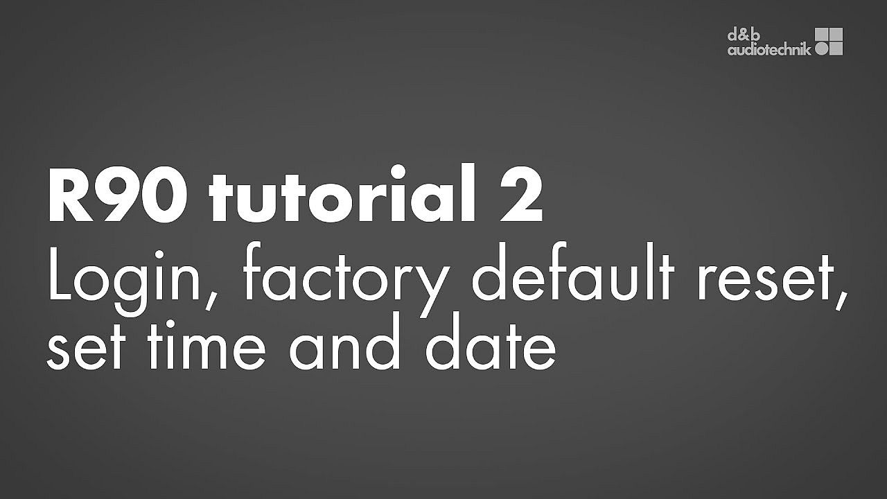 R90 tutorial. 2. Login, factory default reset, set time and date