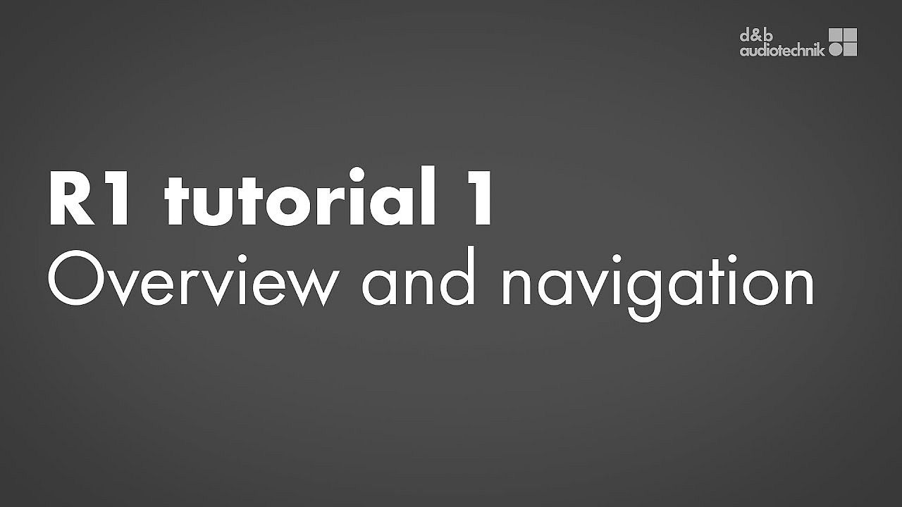 R1 tutorial. 1. Software overview and navigation