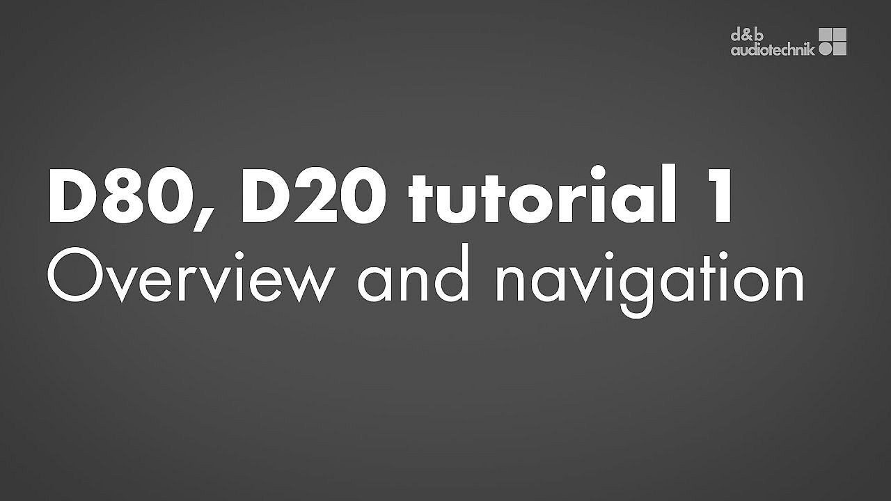 D80, D20 amplifiers tutorial. 1. Overview and navigation