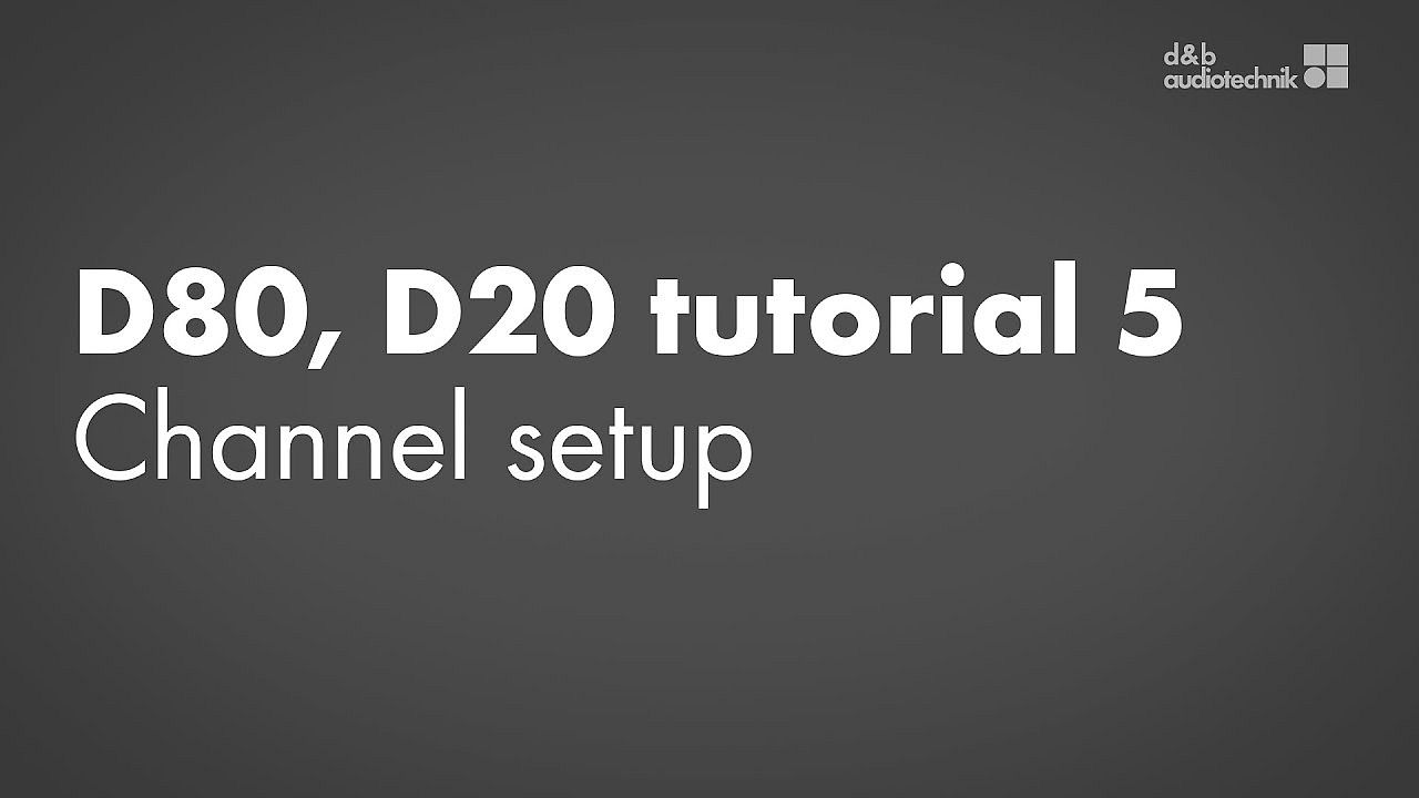 D80, D20 amplifiers tutorial. 5. Channel setup