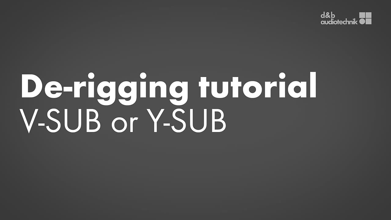 De-rigging V-SUB or Y-SUB